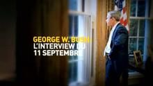 George W. Bush : l'interview du 11/09 Voir la fiche programme