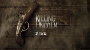 Promo - Killing Lincoln - Il 24 marzo  foto