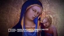 Maria di Nazareth: simboli e misteri - Giovedì 24 dicembre 22:55 programma